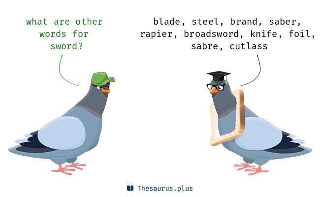 "two pidgeons talking, listing synonyms for ""sword"""