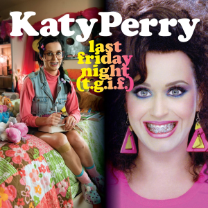 """Last Friday Night"" von Katy Perry"