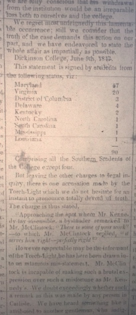 The above photograph displays an article in the Carlisle Herald and Expositor. This article examines the reflections of the Southern students at Dickinson after it became known that a professor, John McClintock, was arrested for participation in the 1847 slave riot. (Photographer- Greg Parker, microfilm)