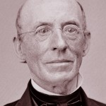 William Lloyd Garrison Sr.: Abolitionist Publisher Garrison was closely connected to Daniel Anthony Sr., and was a strong influence on a young D.R. Anthony (Image courtesy, House Divided Project)