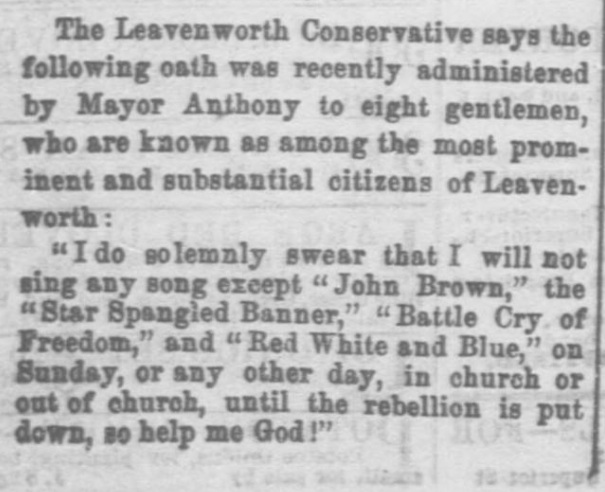 Daniel Anthony was totally devoted to the Union, and as Mayor he expected the same of Leavenworth's prominent citizens. This brief note from the Leavenworth Conservative was reprinted in a Cleveland, OH, newspaper. (Image courtesy Chronicling America)