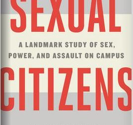 Book Review: Sexual Citizens: A Landmark Study of Sex, Power, and Assault on Campus