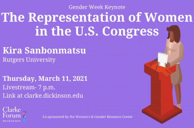 Why do we need more women in politics? A synopsis of the Clarke Forum and Gender Week keynote presentation by Dr. Kira Sanbonmatsu