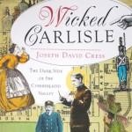 Carlisle Uncut: Stories off the Beaten Path-Carlisle's Dark History