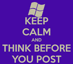 http://www.keepcalm-o-matic.co.uk/p/keep-calm-and-think-before-you-post-8/