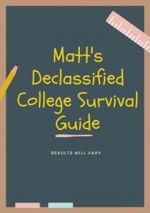 Matt's DeclassifiedCollege SurvivalGuide